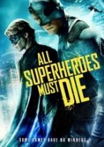 Süper Kahramanlar Ölmeli