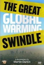 The Great Global Warming Swindle (2007) afişi