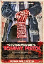 The Gruesome Death Of Tommy Pistol (2009) afişi