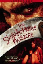 The Slaughterhouse Massacre (2003) afişi