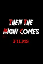 Then The Night Comes (2012) afişi