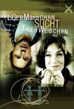 Tigermännchen Sucht Tigerweibchen (2002) afişi