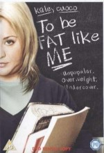 To Be Fat Like Me (2007) afişi