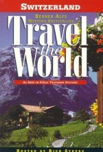 Travel The World: Switzerland - Berner Alps, Western Switzerland (1997) afişi