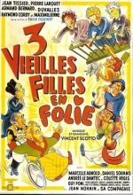 Trois Vieilles Filles En Folie (1952) afişi