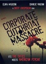 The Corporate Cut Throat Massacre (2009) afişi