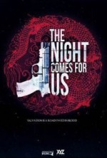 The Night Comes For Us (2015) afişi