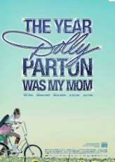 The Year Dolly Parton Was My Mom (2011) afişi
