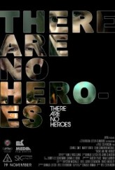 There Are No Heroes  afişi