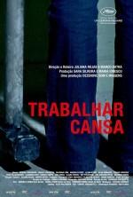 Trabalhar Cansa (2011) afişi