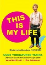 Uuno Turhapuro - This Is My Life (2004) afişi