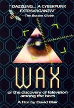 Wax, Or The Discovery Of Television Among The Bees (1991) afişi