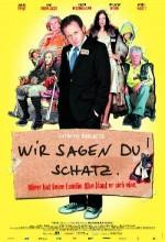 Wir Sagen Du! Schatz. (2007) afişi