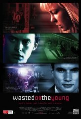 Wasted On The Young (2010) afişi