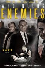 Who Needs Enemies (2013) afişi