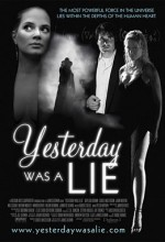 Yesterday Was A Lie (2008) afişi