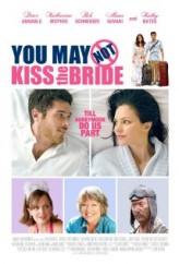 You May Not Kiss The Bride (2011) afişi