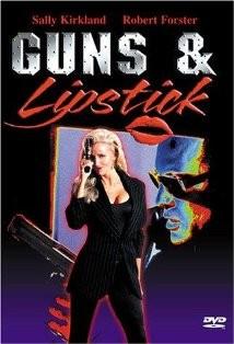 Guns & Lipstick