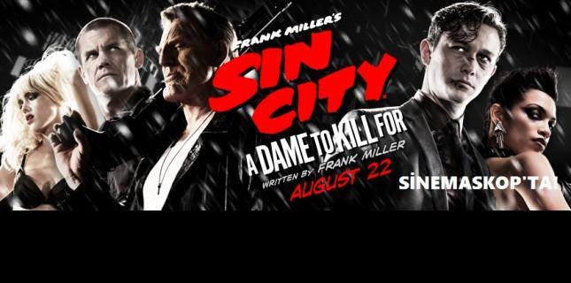 Sin City A Dame to Kill For Bu Hafta Sinemaskop'ta