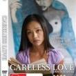 Careless Love Resimleri