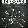 Schooled: The Price of College Sports Resimleri
