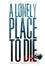 A Lonely Place To Die (2011) afişi