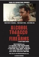 Alcohol, Tobacco And Firearms (2002) afişi