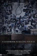 A Guidebook to Killing Your Ex  (2017) afişi