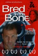 Bred In The Bone (ı) (2006) afişi
