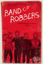 Band of Robbers (2015) afişi