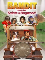 Bandit and the Saints of Dogwood (2016) afişi