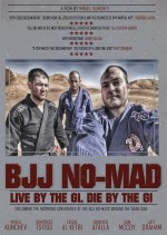 BJJ NO-MAD: Live by the Gi. Die by the Gi. (2016) afişi