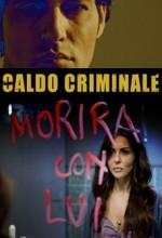 Caldo Criminale (2010) afişi