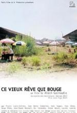 Ce Vieux Rêve Qui Bouge (2001) afişi