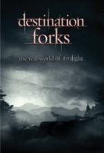 Destination Forks The Real World Of Twilight (2010) afişi