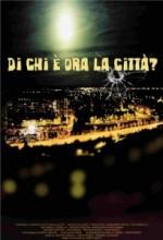 Di Chi è Ora La Città? (2008) afişi