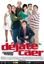 Déjate Caer (2007) afişi