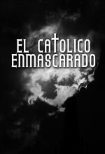 El Católico Enmascarado (2006) afişi