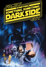 Family Guy: Something, Something, Something Dark Side (2009) afişi