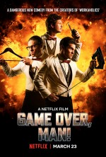 Game Over, Man! (2018) afişi