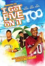 I Got Five On ıt Too (2008) afişi