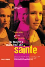 J'ai Toujours Voulu être Une Sainte (2003) afişi