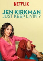 Jen Kirkman: Just Keep Livin? (2017) afişi