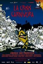 La Crisis Carnívora (2007) afişi