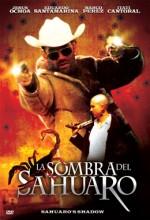 La Sombra Del Sahuaro (2005) afişi