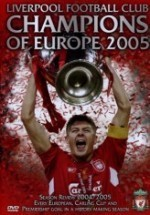 Liverpool FC: Champions of Europe 2005