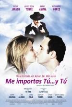 Me Importas Tú... Y Tú (2009) afişi