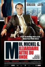Moi, Michel G., Milliardaire, Maître Du Monde (2011) afişi
