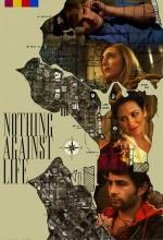 Nothing Against Life (2011) afişi