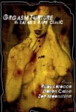 Orgasm Torture In Satan's Rape Clinic (2004) afişi